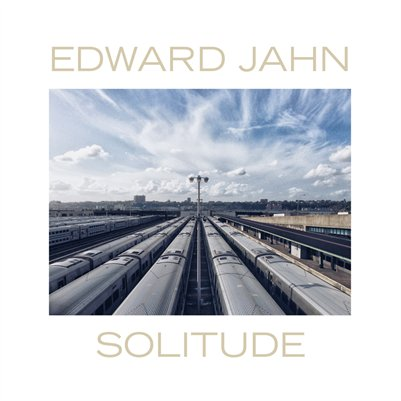 EDWARD JAHN SOLITUDE