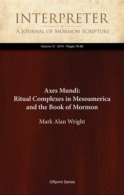 Axes Mundi: Ritual Complexes in Mesoamerica and the Book of Mormon