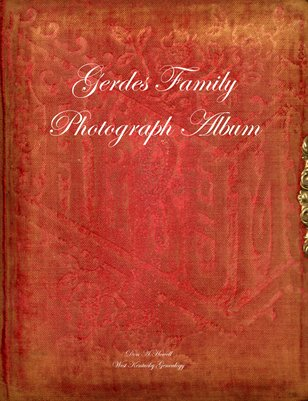 Gerdes Family Photograph Album, Arago, Nebraska