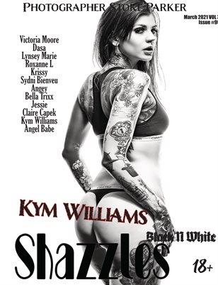 Shazzles Black N White Issue #90 VOL 3. Cover Model Kym williams.