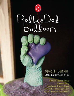 Polka Dot Balloon Magazine 2013 Halloween Mini