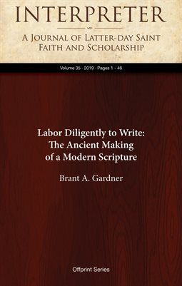 Labor Dilgently to Write: The Ancient Making of a Modern Scripture