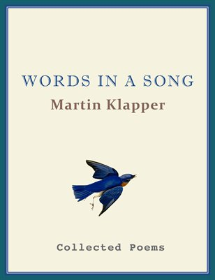 Words in a Song by Martin Klapper Collected Poems