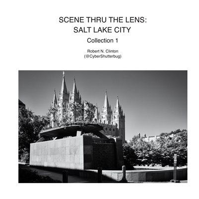 Scene Thru the Lens: Salt Lake City - Collection 1