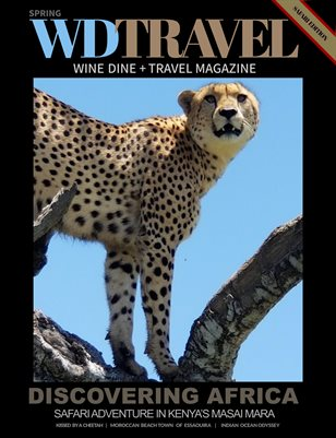 WINE DINE & TRAVEL MAGAZINE SPRING 2020 SAFARI EDITION