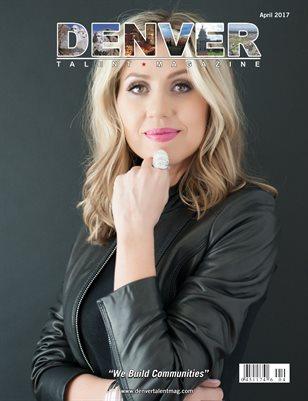 Denver Talent Magazine April 2017 Edition