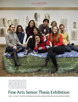 2018 Haverford College Fine Arts Senior Thesis Exhibition