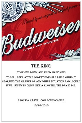 BUDWEISER POSTER. THE KING, OWNING THE MARKET.