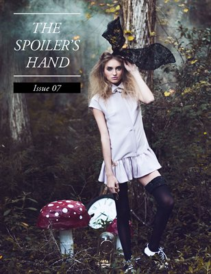 Issue 07 - CURIOUS | THE SPOILER'S HAND Winter 2015