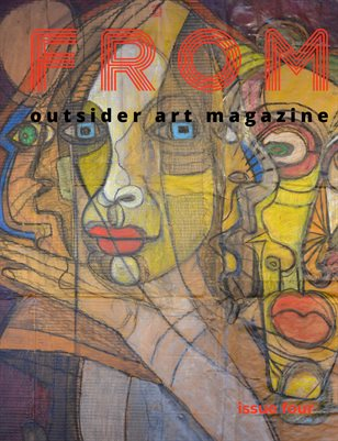 FROM   Outsider Art Magazine Issue Four