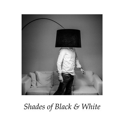 Shades of Black & White
