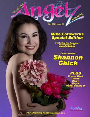ENCHANTED ANGELZ MAGAZINE - Mike Fotowerks Special Edition - Cover Model Shannon Chick - May 2021