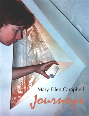 Journeys: 30 Years of Art-making by Mary-Ellen Campbell