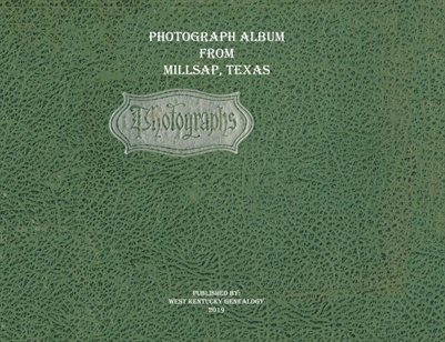 PHOTOGRAPH ALBUM FROM MILLSAP, TEXAS
