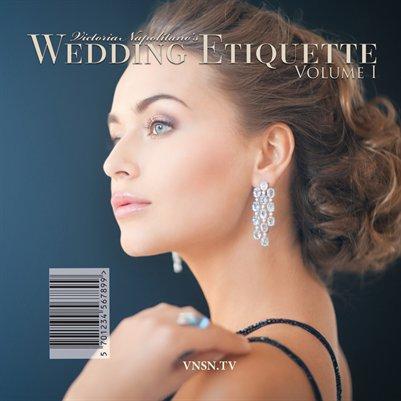 Victoria Napolitano's Wedding Etiquette Volume I