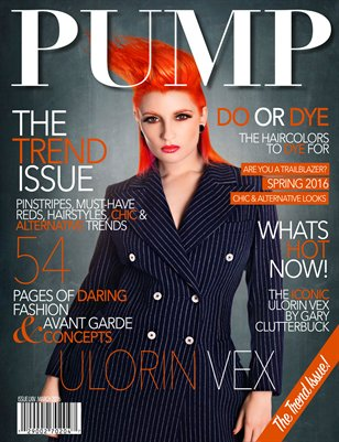 PUMP Magazine Trend Edition - Featuring Ulorin Vex - Issue 64