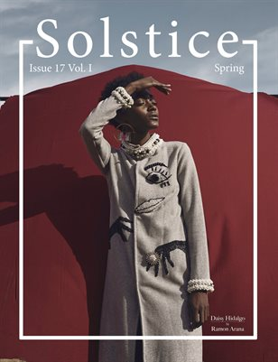 Solstice Magazine: Issue 17 Spring Volume 1