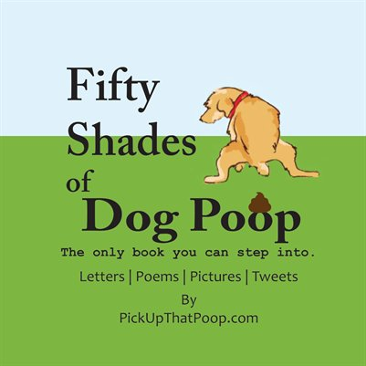 Fifty Shades of Dog Poop