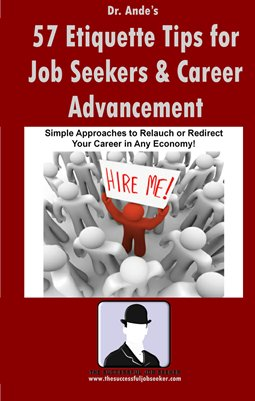 Dr. Ande's 57 Etiquette Tips for Job Seekers and Career Advancement