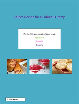 Kelly's Recipe for a Fabulous Party