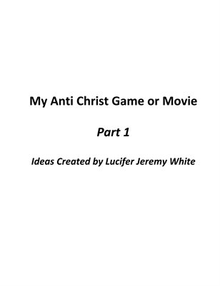 My Anti Christ Game or Movie Part 1