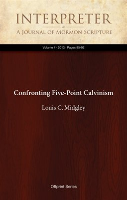 Confronting Five-Point Calvinism