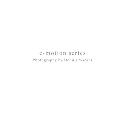 e-motion series / Photography by Dennis Wickes