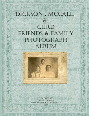 Dickson, Curd, McCall Friends & Family Photograph Album