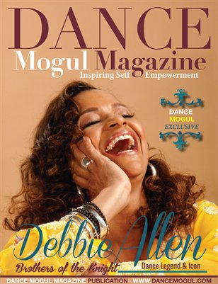 Dance Mogul Magazine Features Debbie Allen ( Brothers of the Knight)