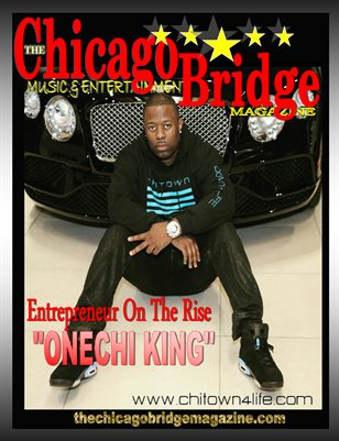 "The Chicago Bridge Magazine 5Star Presents Entrepreneur ""ONECHI KING"""