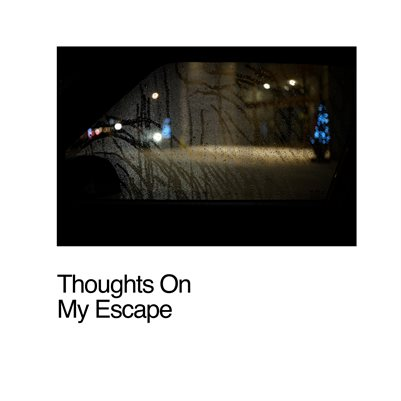 Thoughts On My Escape