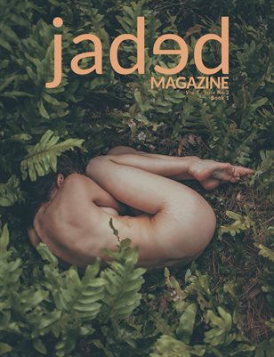 Jaded Magazine Vol.1 No.2 - BOOK 1 - Spring 2020