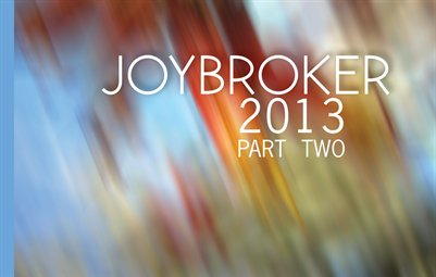 Joybroker 2013 Part Two