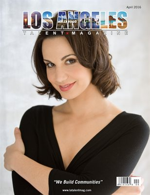 Los Angeles Talent Magazine April 2016 Edition