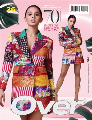 APRIL 2021 Issue (Vol – 26) | OVER Magazines