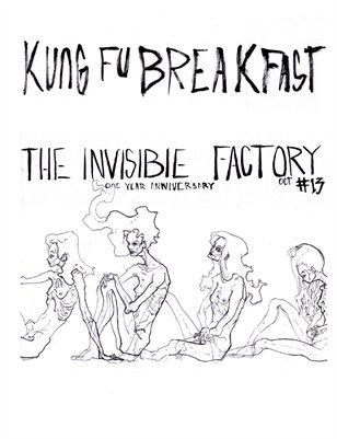 Kung Fu Breakfast Issue #13: The Invisible Factory (One Year Anniversary Issue!)
