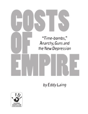 "Costs of Empire: ""Time-bombs,"" Anarchy, Guns, and the New Depression"