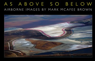 As Above • So Below • Aerial Photographs by Mark McAfee Brown