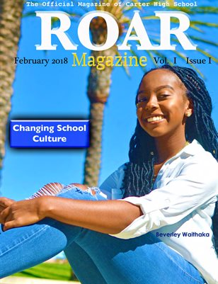 ROAR Magazine The Official Magazine of Carter High School Vol. 1 Issue 1