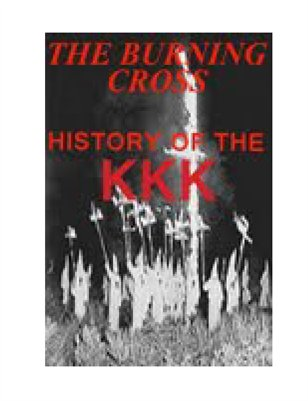 The Burning Cross ( History of the Ku Klux Klan)