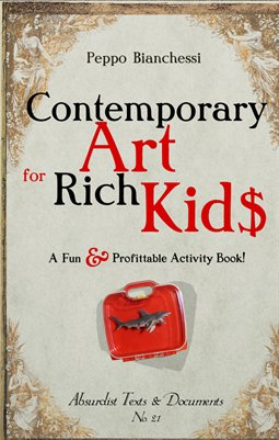 Contemporary Art for Rich Kids by Peppo Bianchessi