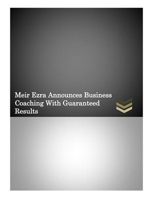 Meir Ezra Announces Business Coaching With Guaranteed Results