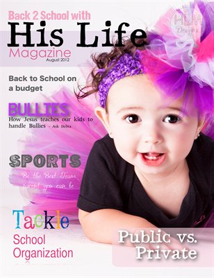 His Life Magazine Back to School August 2012 Issue