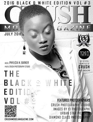 CRUSH MODEL MAGAZINE 2016 BLACK & WHITE EDITION VOL #3