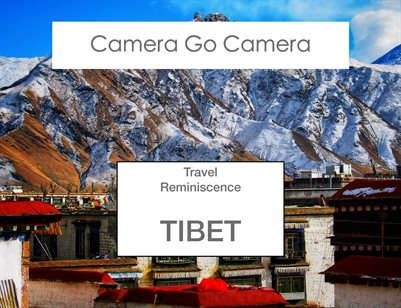 Travel Reminiscence - Tibet