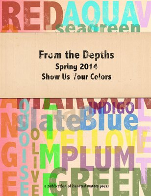 "From the Depths ""Show Us Your Colors"" Spring 2014"