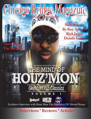 "The Chicago Bridge Magazine ""Houz'Mon"" The Godfather Of Ghetto"