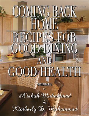 COMING BACK HOME: Recipes for Good Dining And Good Health