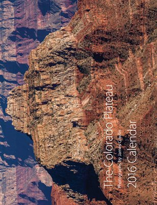 2016 Calendar-The Colorado Plateau, Photographs by James Cowlin