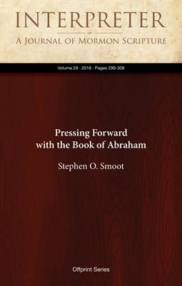 Pressing Forward with the Book of Abraham